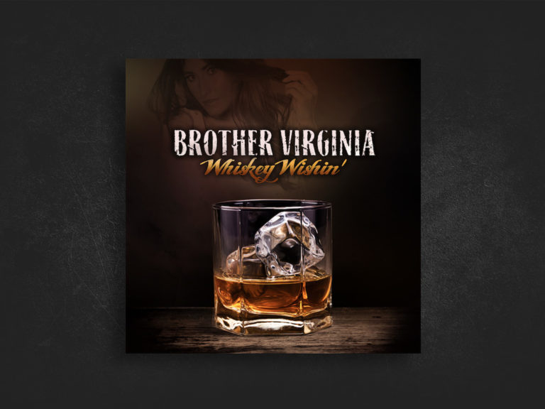 Brother Virginia – Whiskey Wishin'